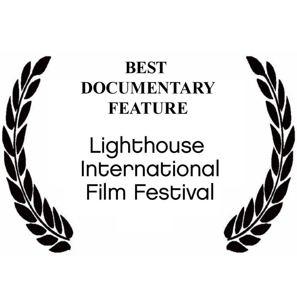 Best Documentary Feature - Lighthouse International Film Festival