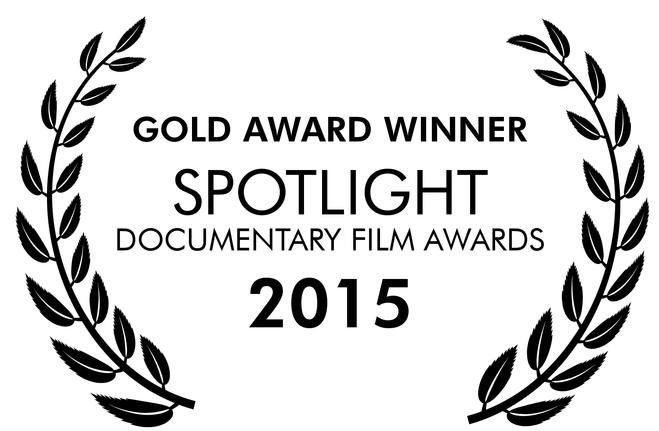 Gold Award Winner - Spotlight Documentary Film Awards 2015